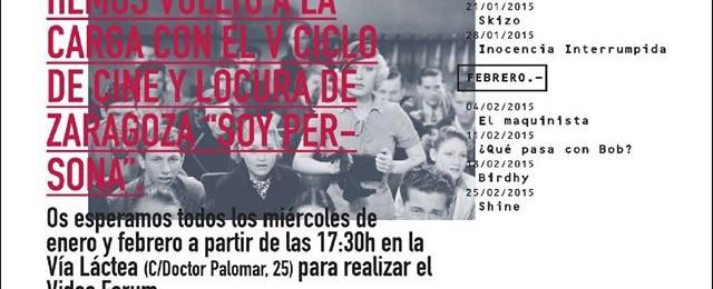 """V Ciclo de Cine y Locura de Zaragoza """"Soy Persona"""" 2015"""